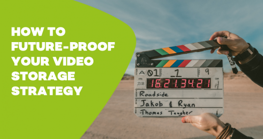 "A clapper board and the words ""Future-proof your video storage strategy"""