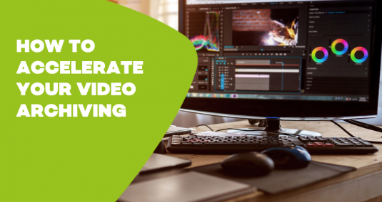 How does metadata help accelerate your video archive?