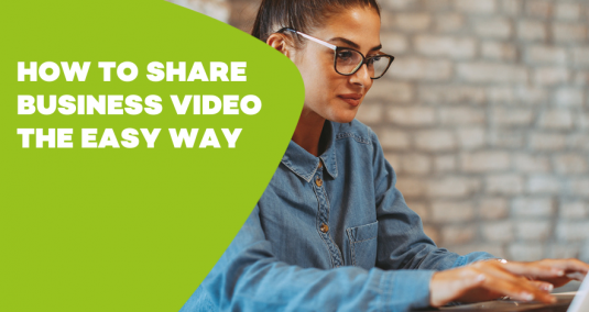 Share business video the easy way