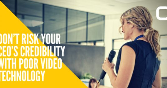 "A woman gives a presentation, and the words ""Don't risk your CEO's credibility with poor video technology"""