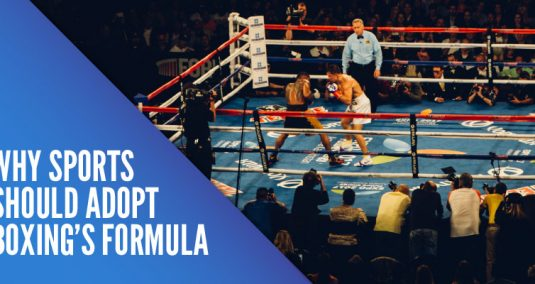 """A boxing match, and the words """"Why sports should adopt boxing's formula"""""""
