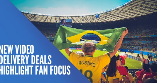 "A Brazil football supporter, and the words ""New video delivery deals highlight fan focus"""