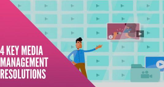 4 Key Media Management Resolutions For 2019